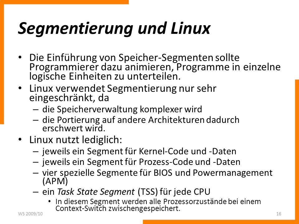 Segmentierung und Linux Die Einführung von Speicher-Segmenten sollte Programmierer dazu animieren, Programme in einzelne logische Einheiten zu unterte