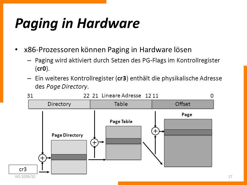 Paging in Hardware x86-Prozessoren können Paging in Hardware lösen – Paging wird aktiviert durch Setzen des PG-Flags im Kontrollregister (cr0). – Ein