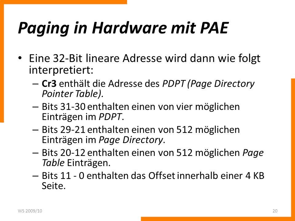 Paging in Hardware mit PAE Eine 32-Bit lineare Adresse wird dann wie folgt interpretiert: – Cr3 enthält die Adresse des PDPT (Page Directory Pointer T