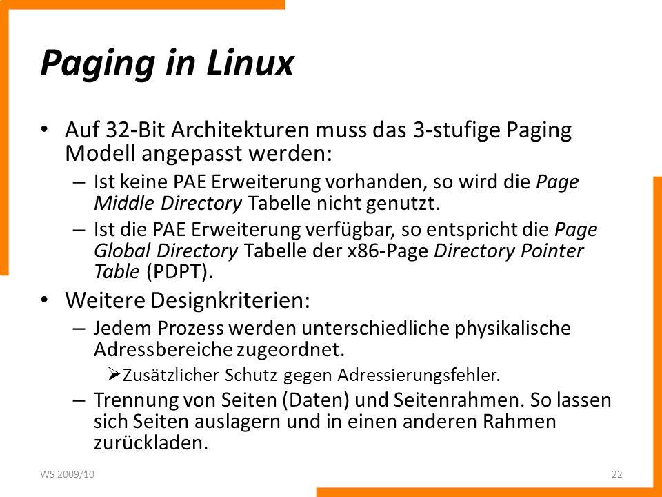 Paging in Linux Auf 32-Bit Architekturen muss das 3-stufige Paging Modell angepasst werden: – Ist keine PAE Erweiterung vorhanden, so wird die Page Mi