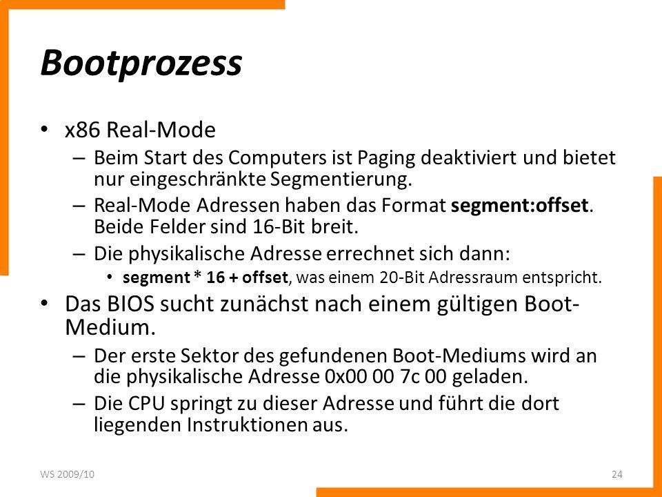 Bootprozess x86 Real-Mode – Beim Start des Computers ist Paging deaktiviert und bietet nur eingeschränkte Segmentierung. – Real-Mode Adressen haben da