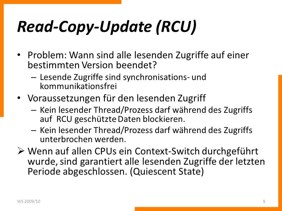 Read-Copy-Update (RCU) Problem: Wann sind alle lesenden Zugriffe auf einer bestimmten Version beendet? – Lesende Zugriffe sind synchronisations- und k