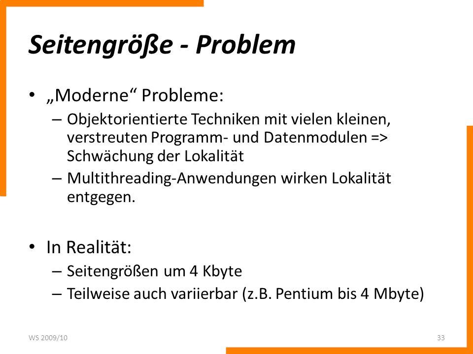 Seitengröße - Problem Moderne Probleme: – Objektorientierte Techniken mit vielen kleinen, verstreuten Programm- und Datenmodulen => Schwächung der Lok