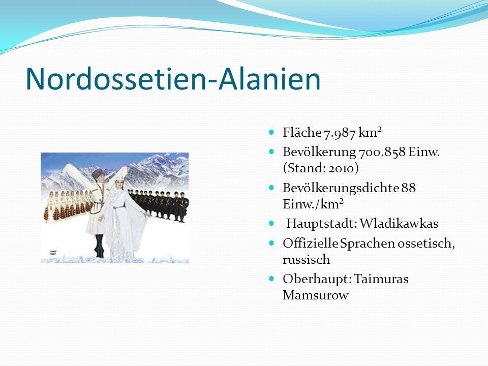 Nordossetien-Alanien Fläche 7.987 km² Bevölkerung 700.858 Einw. (Stand: 2010) Bevölkerungsdichte 88 Einw./km² Hauptstadt: Wladikawkas Offizielle Sprac