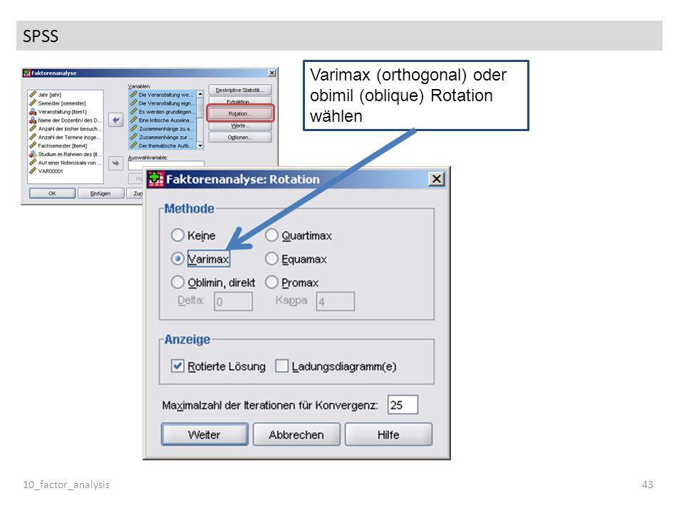SPSS 10_factor_analysis43 Varimax (orthogonal) oder obimil (oblique) Rotation wählen