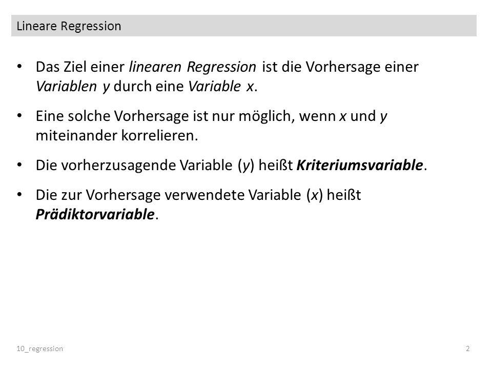 Varianzzerlegung Nach dem Varianzadditionssatz gilt: Für die Regression ergibt sich: Residuen und vorhergesagte Werte sind unkorreliert, also zerlegt sich die Varianz von y folgendermaßen: 10_regression13 nicht-erklärbare Varianz aufgeklärte Varianz