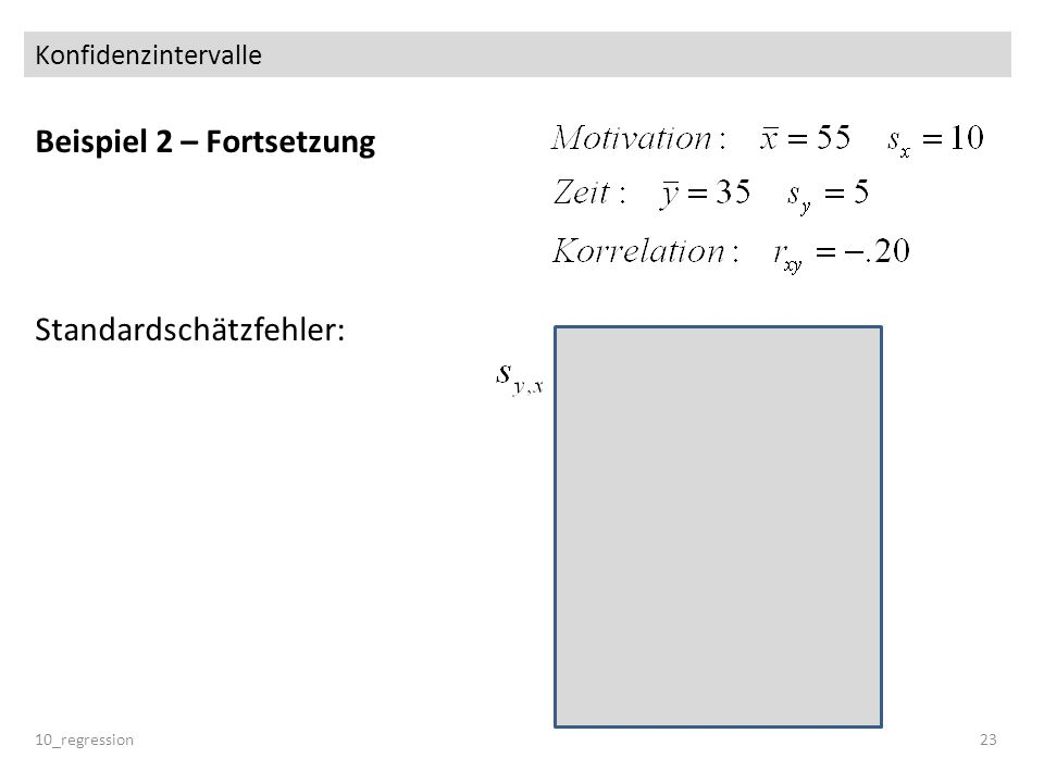 Konfidenzintervalle Beispiel 2 – Fortsetzung Standardschätzfehler: 10_regression23