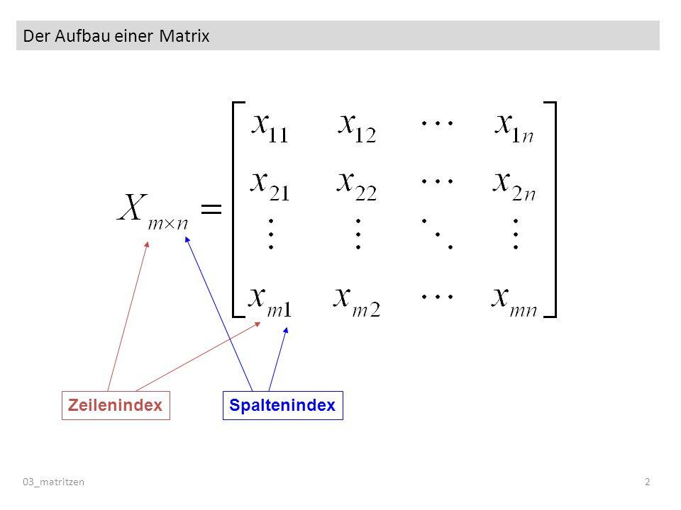Der Aufbau einer Matrix 03_matritzen 2 SpaltenindexZeilenindex