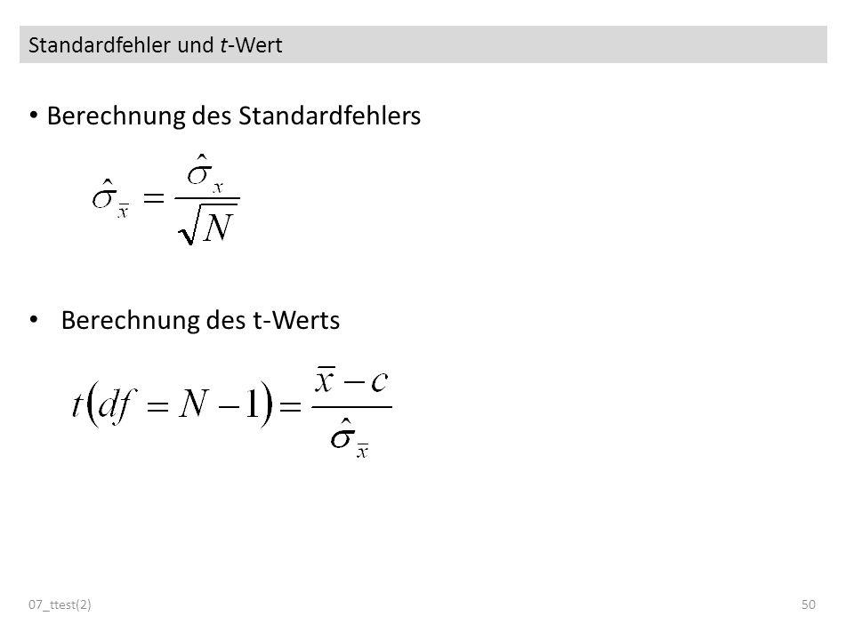 Standardfehler und t-Wert Berechnung des Standardfehlers Berechnung des t-Werts 07_ttest(2)50