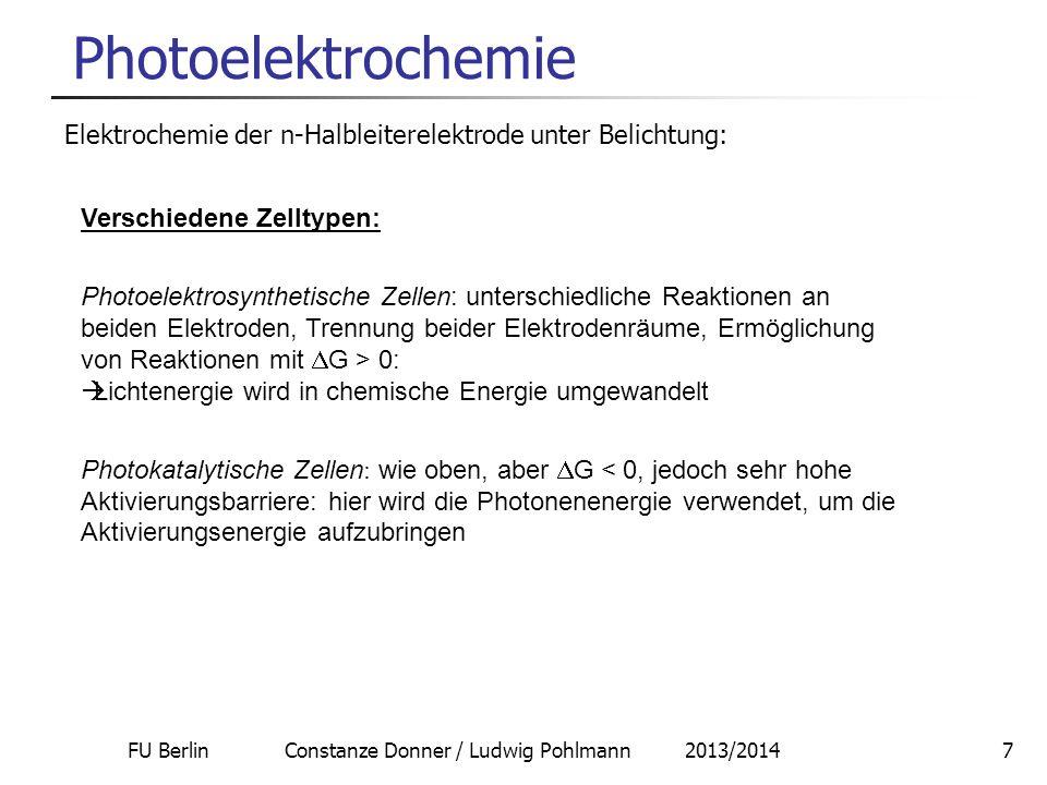 FU Berlin Constanze Donner / Ludwig Pohlmann 2013/20147 Photoelektrochemie Elektrochemie der n-Halbleiterelektrode unter Belichtung: Verschiedene Zell