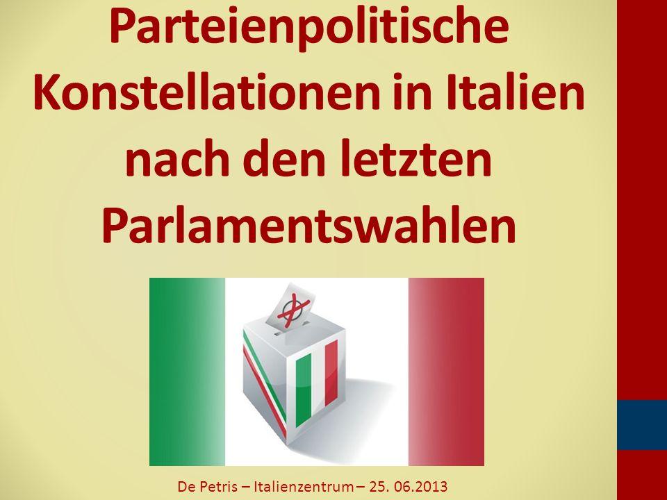 Parteienpolitische Konstellationen in Italien nach den letzten Parlamentswahlen De Petris – Italienzentrum – 25. 06.2013