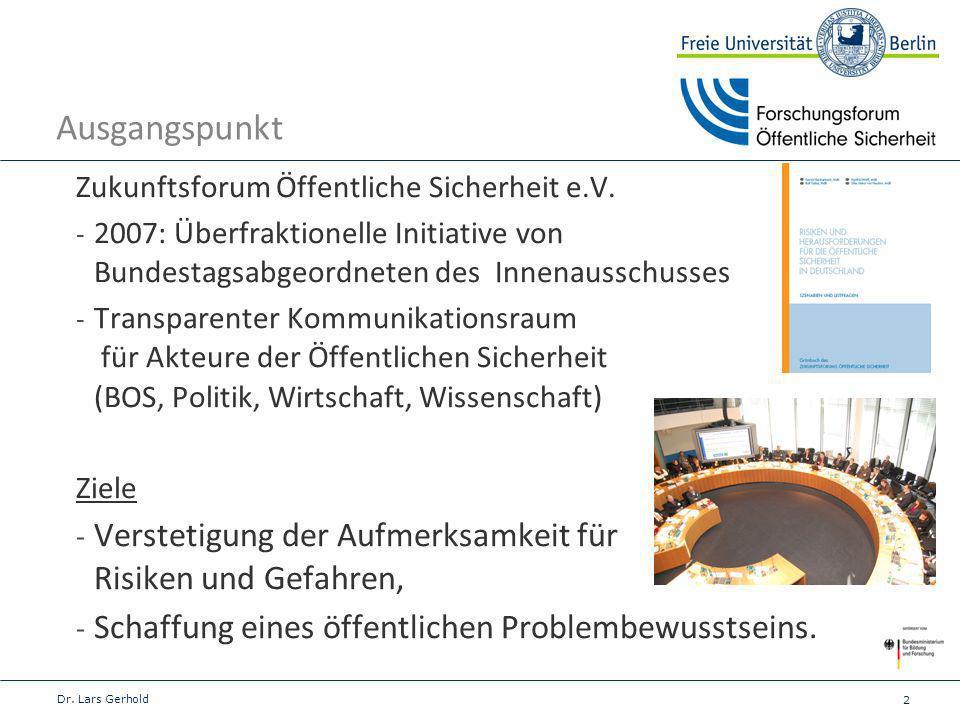 2 Ausgangspunkt Zukunftsforum Öffentliche Sicherheit e.V. - 2007: Überfraktionelle Initiative von Bundestagsabgeordneten des Innenausschusses - Transp