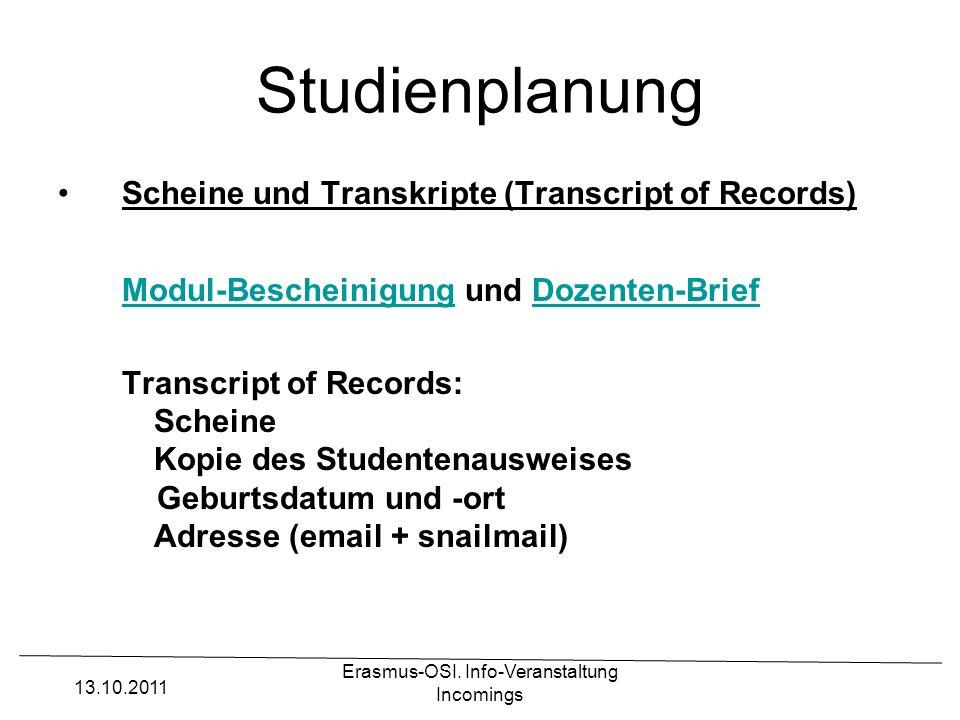 Erasmus-OSI. Info-Veranstaltung Incomings Studienplanung Scheine und Transkripte (Transcript of Records) Modul-BescheinigungModul-Bescheinigung und Do