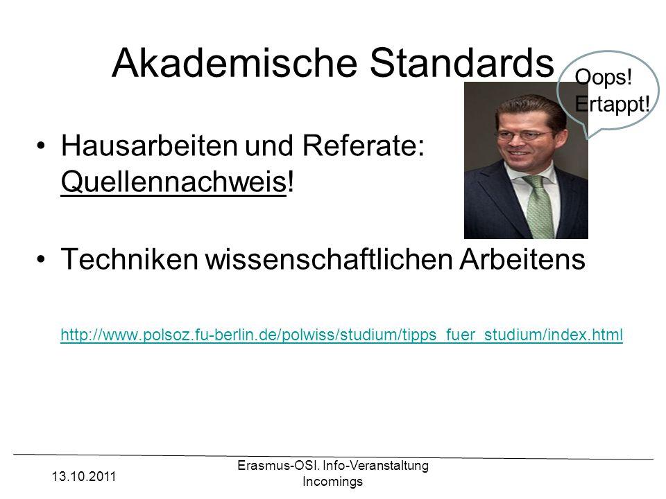 Erasmus-OSI. Info-Veranstaltung Incomings Akademische Standards Hausarbeiten und Referate: Quellennachweis! Techniken wissenschaftlichen Arbeitens htt