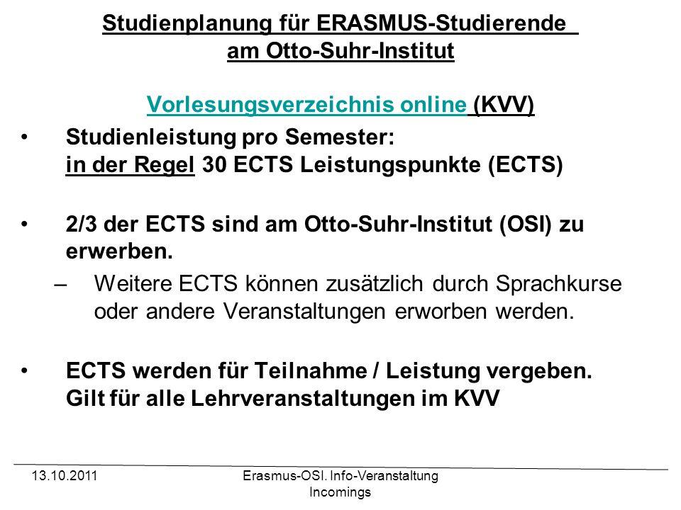 Erasmus-OSI. Info-Veranstaltung Incomings Studienplanung für ERASMUS-Studierende am Otto-Suhr-Institut Vorlesungsverzeichnis online (KVV) Vorlesungsve