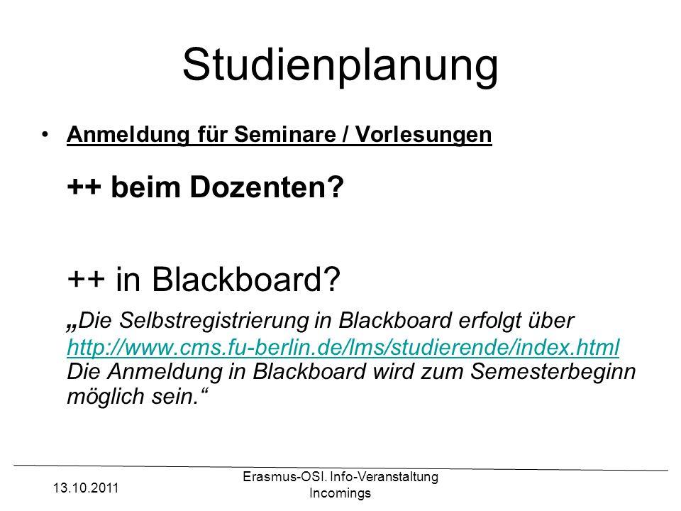 Erasmus-OSI. Info-Veranstaltung Incomings Studienplanung Anmeldung für Seminare / Vorlesungen ++ beim Dozenten? ++ in Blackboard? Die Selbstregistrier