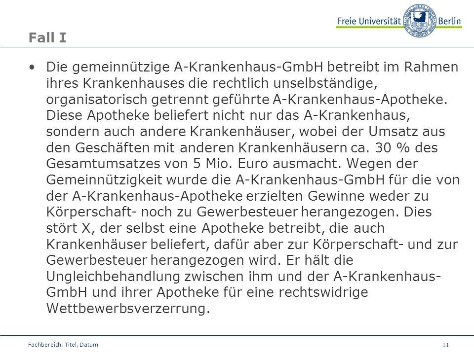 11 Fall I Die gemeinnützige A-Krankenhaus-GmbH betreibt im Rahmen ihres Krankenhauses die rechtlich unselbständige, organisatorisch getrennt geführte