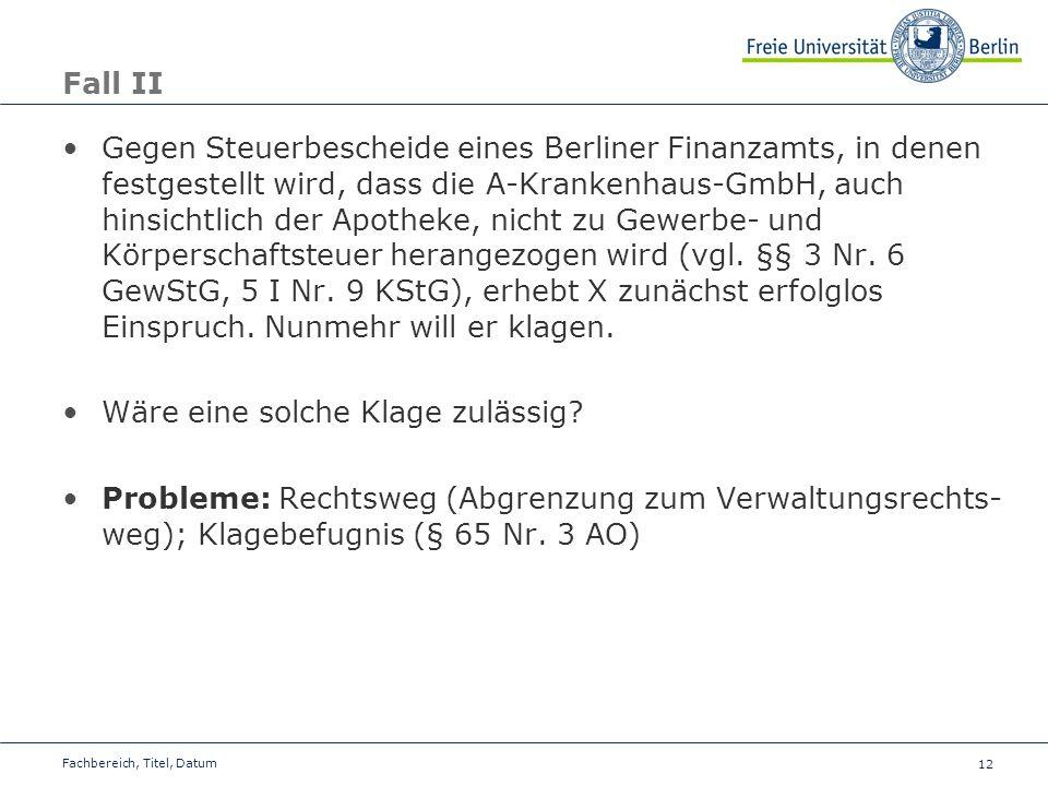 12 Fall II Gegen Steuerbescheide eines Berliner Finanzamts, in denen festgestellt wird, dass die A-Krankenhaus-GmbH, auch hinsichtlich der Apotheke, n