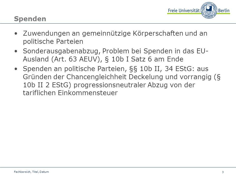 3 Spenden Zuwendungen an gemeinnützige Körperschaften und an politische Parteien Sonderausgabenabzug, Problem bei Spenden in das EU- Ausland (Art. 63