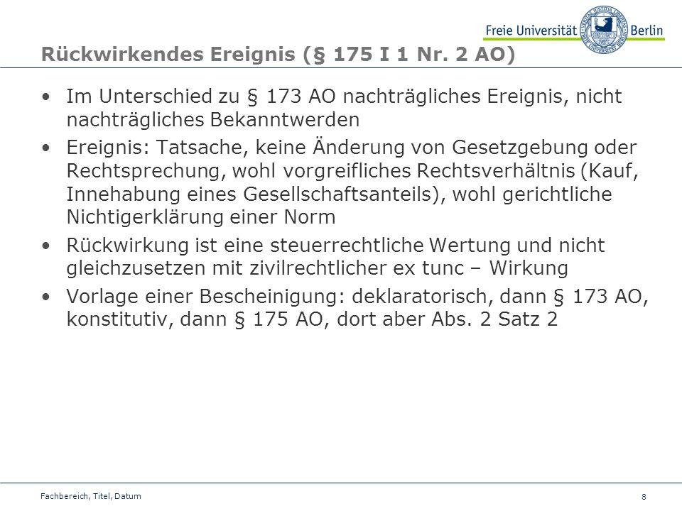 9 § 176 AO - Vertrauensschutz Fall: Eine für den Steuerpflichtigen günstige Steuerfestsetzung beruht auf einem Gesetz, das vom BVerfG nachträglich für nichtig erklärt wird.
