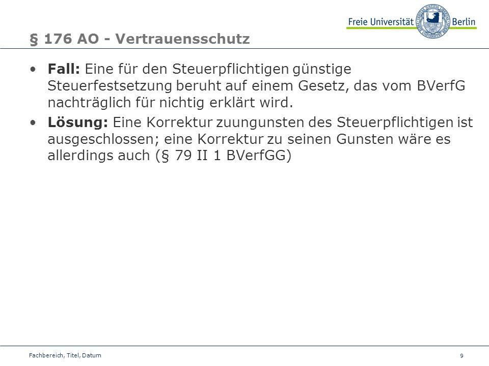 10 § 177 AO – Mitberichtigung materieller Fehler Ein Steuerbescheid leidet an einem materiellen Fehler, so dass die Steuer um 2.000 Euro zu hoch festgesetzt ist.