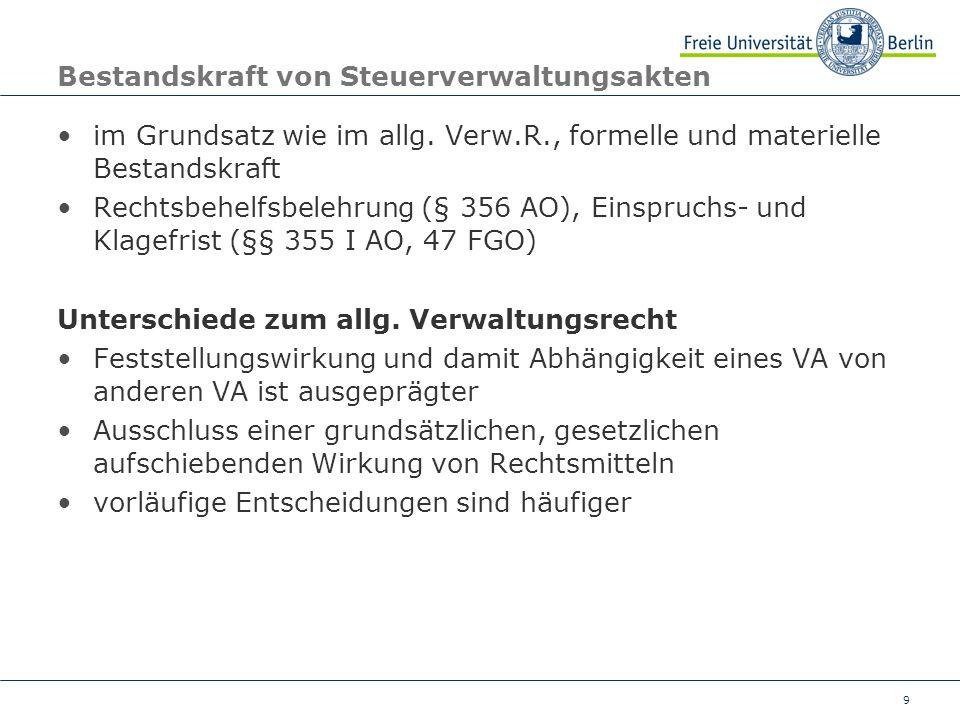 9 Bestandskraft von Steuerverwaltungsakten im Grundsatz wie im allg. Verw.R., formelle und materielle Bestandskraft Rechtsbehelfsbelehrung (§ 356 AO),