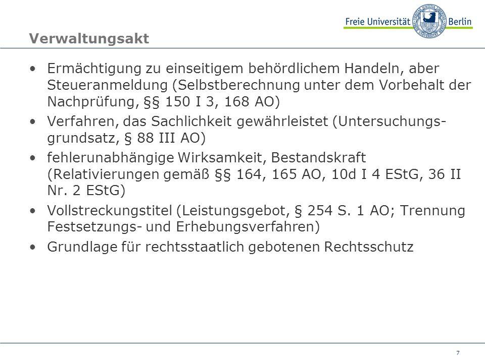 7 Verwaltungsakt Ermächtigung zu einseitigem behördlichem Handeln, aber Steueranmeldung (Selbstberechnung unter dem Vorbehalt der Nachprüfung, §§ 150
