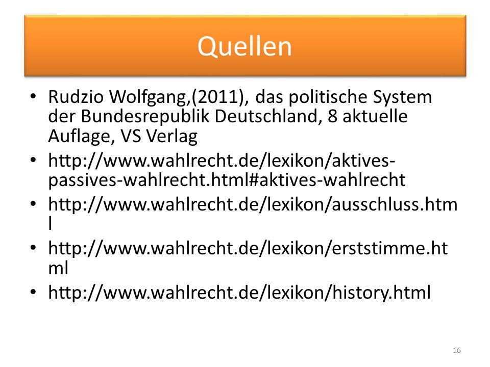 Quellen Rudzio Wolfgang,(2011), das politische System der Bundesrepublik Deutschland, 8 aktuelle Auflage, VS Verlag http://www.wahlrecht.de/lexikon/ak