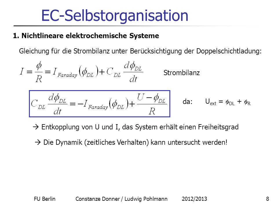 FU Berlin Constanze Donner / Ludwig Pohlmann 2012/20138 EC-Selbstorganisation 1. Nichtlineare elektrochemische Systeme Gleichung für die Strombilanz u