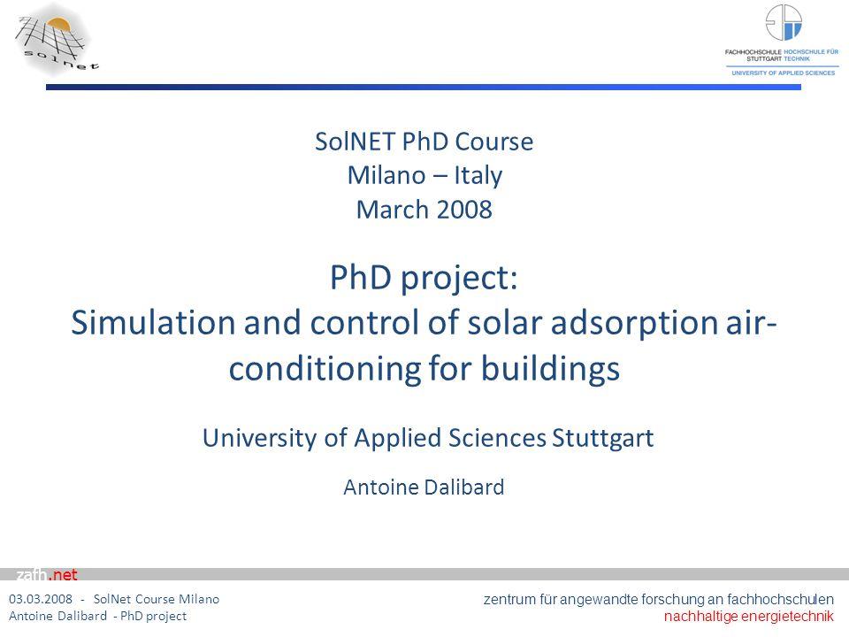 zafh.net 03.03.2008 - SolNet Course Milano Antoine Dalibard - PhD project I.