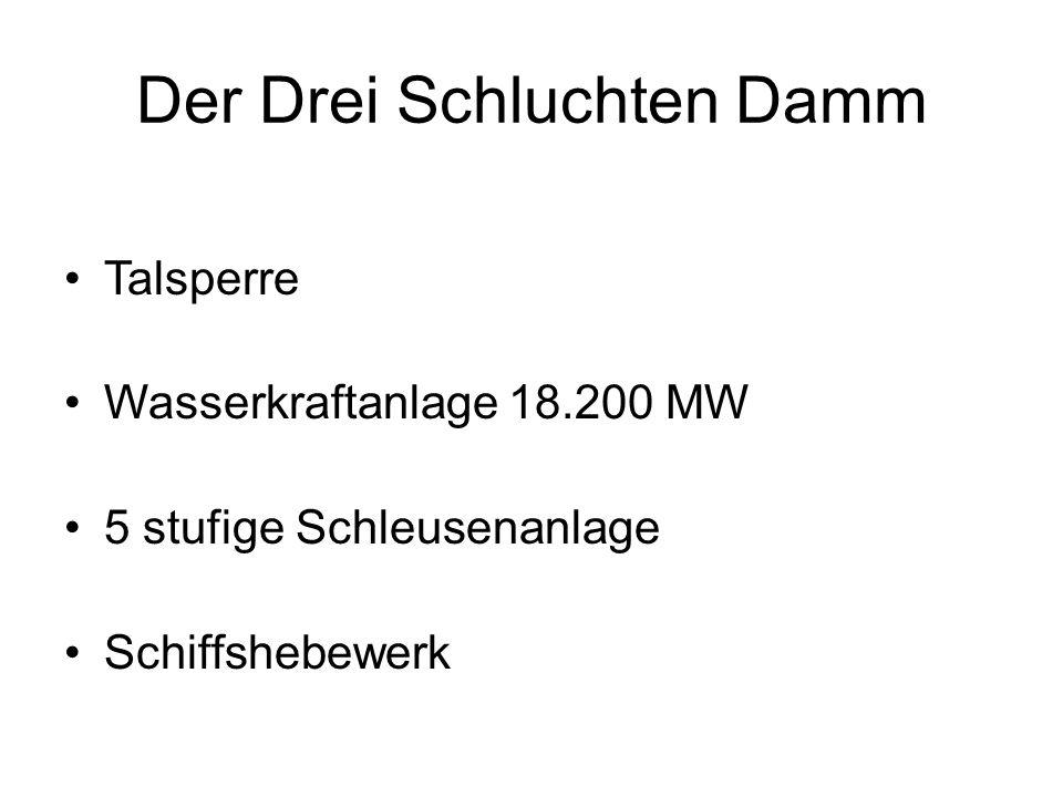 Der Drei Schluchten Damm Talsperre Wasserkraftanlage 18.200 MW 5 stufige Schleusenanlage Schiffshebewerk