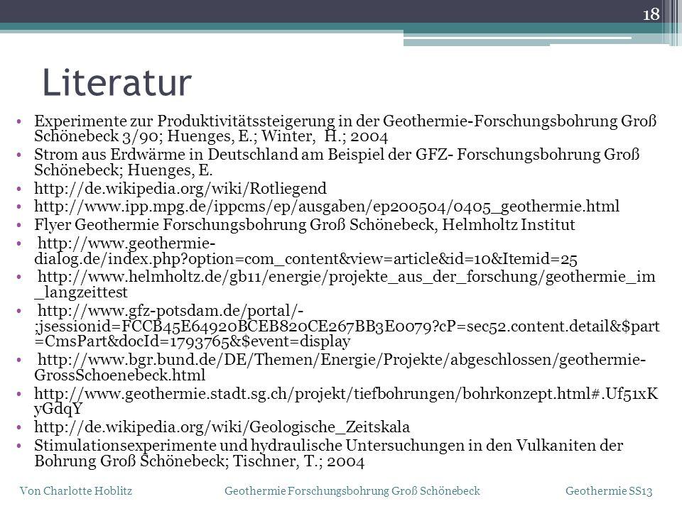 Literatur 18 Von Charlotte Hoblitz Geothermie Forschungsbohrung Groß Schönebeck Geothermie SS13 Experimente zur Produktivitätssteigerung in der Geothe