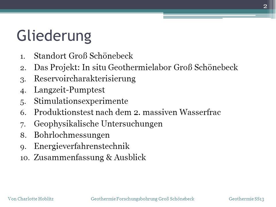 Gliederung 1. Standort Groß Schönebeck 2. Das Projekt: In situ Geothermielabor Groß Schönebeck 3. Reservoircharakterisierung 4. Langzeit-Pumptest 5. S