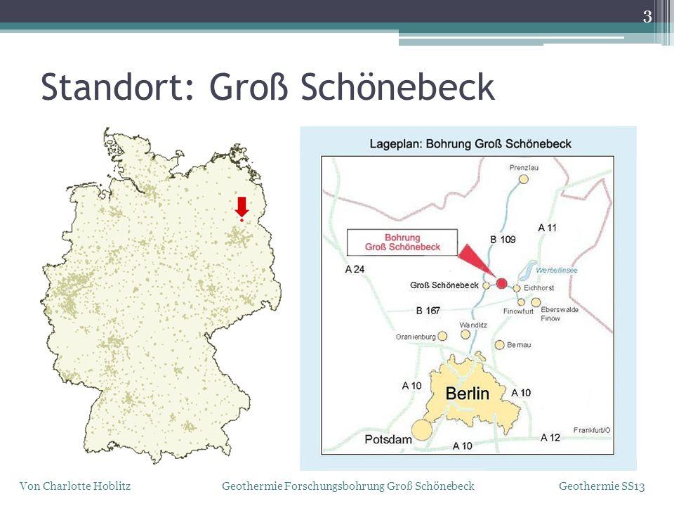 Standort: Groß Schönebeck 3 Von Charlotte Hoblitz Geothermie Forschungsbohrung Groß Schönebeck Geothermie SS13