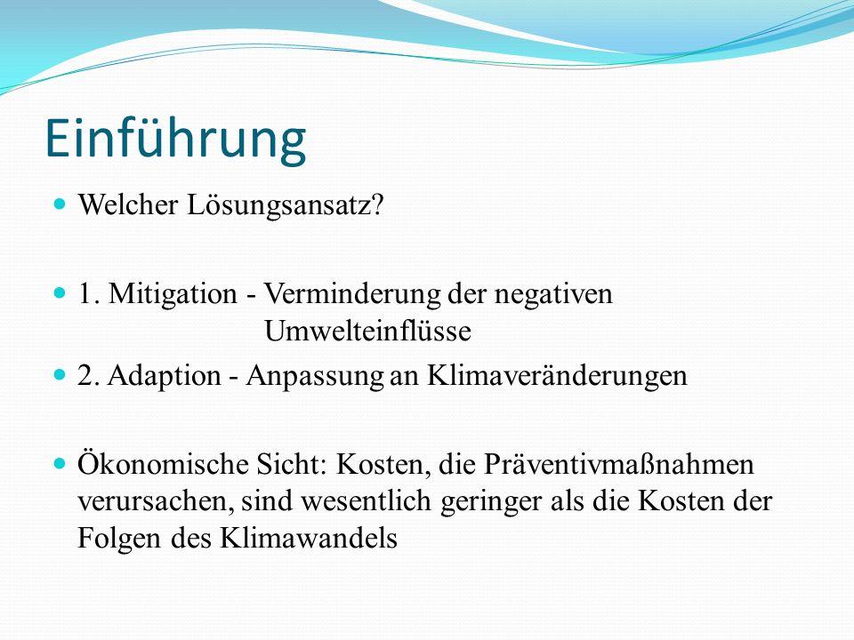Einführung Welcher Lösungsansatz.1. Mitigation - Verminderung der negativen Umwelteinflüsse 2.