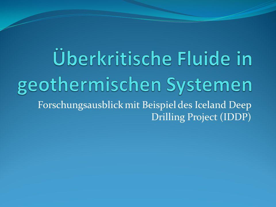 Forschungsausblick mit Beispiel des Iceland Deep Drilling Project (IDDP)