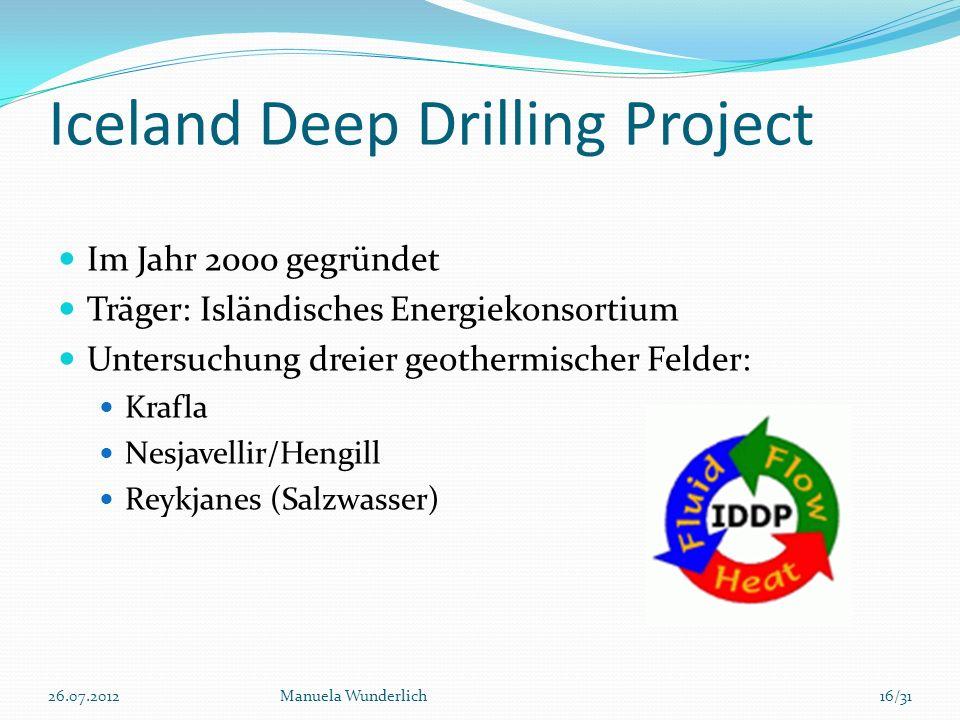 Iceland Deep Drilling Project Im Jahr 2000 gegründet Träger: Isländisches Energiekonsortium Untersuchung dreier geothermischer Felder: Krafla Nesjavel