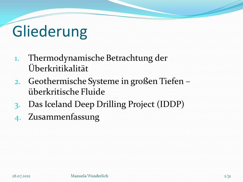 Gliederung 1. Thermodynamische Betrachtung der Überkritikalität 2. Geothermische Systeme in großen Tiefen – überkritische Fluide 3. Das Iceland Deep D