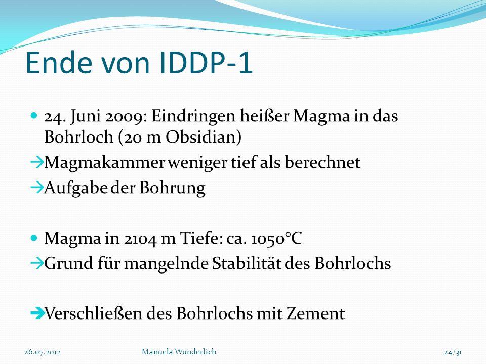 Ende von IDDP-1 24. Juni 2009: Eindringen heißer Magma in das Bohrloch (20 m Obsidian) Magmakammer weniger tief als berechnet Aufgabe der Bohrung Magm