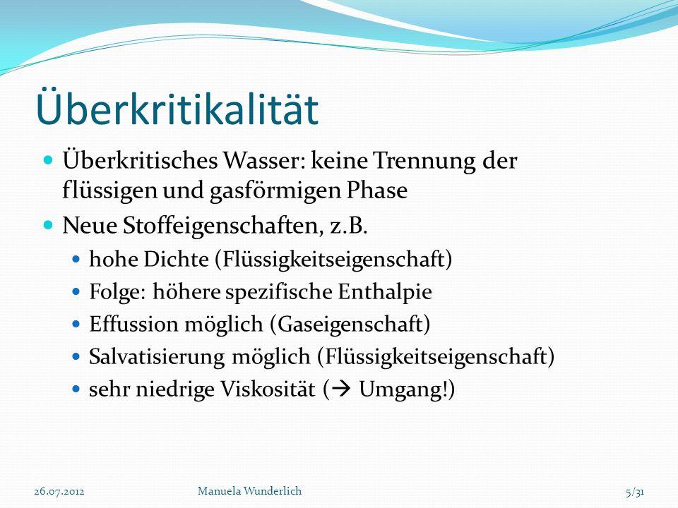 Überkritikalität Überkritisches Wasser: keine Trennung der flüssigen und gasförmigen Phase Neue Stoffeigenschaften, z.B. hohe Dichte (Flüssigkeitseige