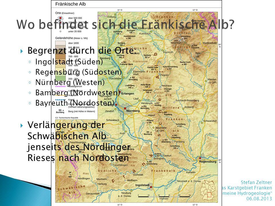 Stefan Zeltner Das Karstgebiet Franken Modul Allgemeine Hydrogeologie 06.08.2013 Begrenzt durch die Orte: Ingolstadt (Süden) Regensburg (Südosten) Nür