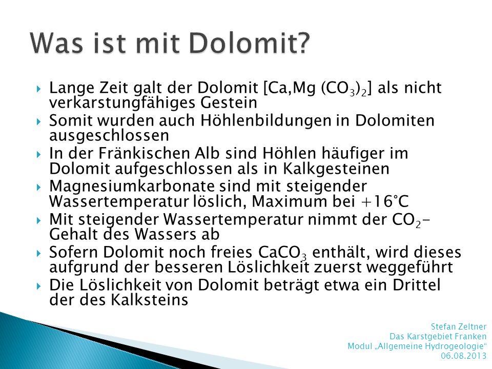 Lange Zeit galt der Dolomit [Ca,Mg (CO 3 ) 2 ] als nicht verkarstungfähiges Gestein Somit wurden auch Höhlenbildungen in Dolomiten ausgeschlossen In d