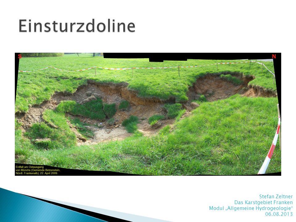 Stefan Zeltner Das Karstgebiet Franken Modul Allgemeine Hydrogeologie 06.08.2013