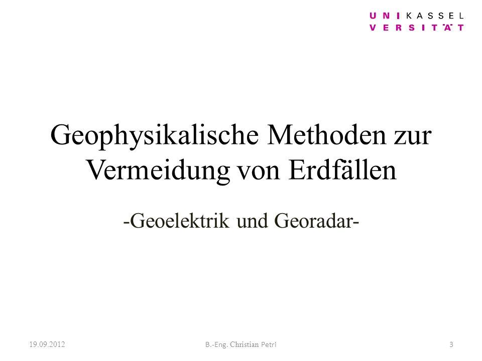 Geophysikalische Methoden zur Vermeidung von Erdfällen -Geoelektrik und Georadar- B.-Eng.