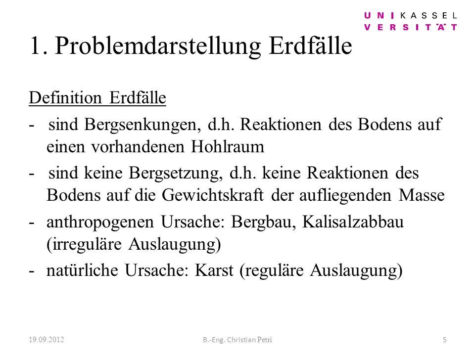 1. Problemdarstellung Erdfälle Definition Erdfälle - sind Bergsenkungen, d.h.
