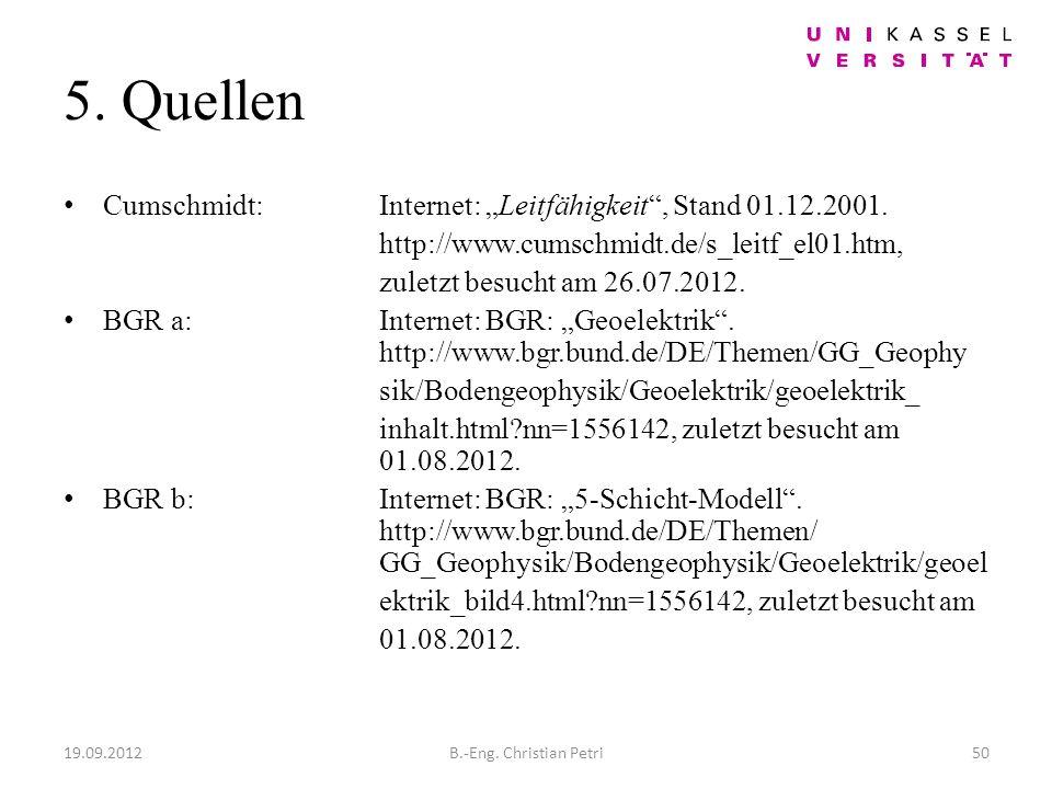 5. Quellen Cumschmidt:Internet: Leitfähigkeit, Stand 01.12.2001.