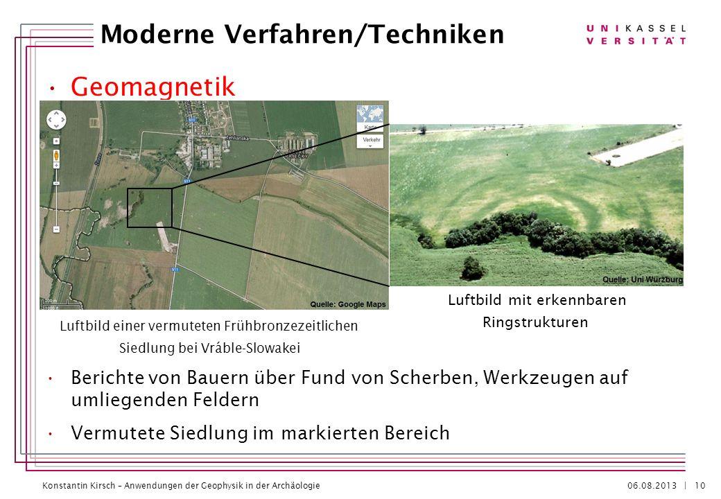 Konstantin Kirsch – Anwendungen der Geophysik in der Archäologie 06.08.2013 | Geomagnetik Berichte von Bauern über Fund von Scherben, Werkzeugen auf u