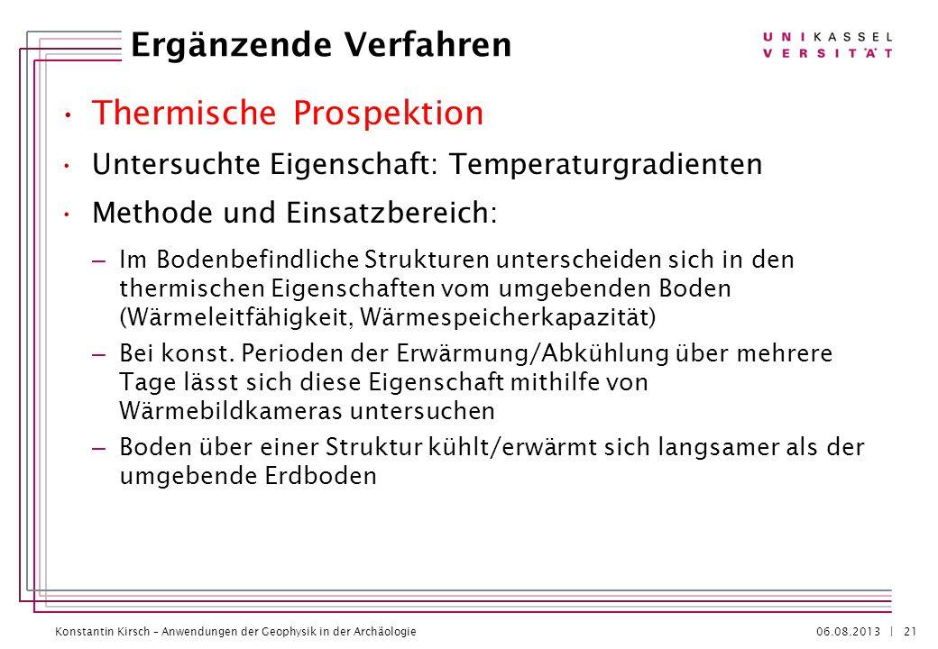 Konstantin Kirsch – Anwendungen der Geophysik in der Archäologie 06.08.2013 | Thermische Prospektion Untersuchte Eigenschaft: Temperaturgradienten Met