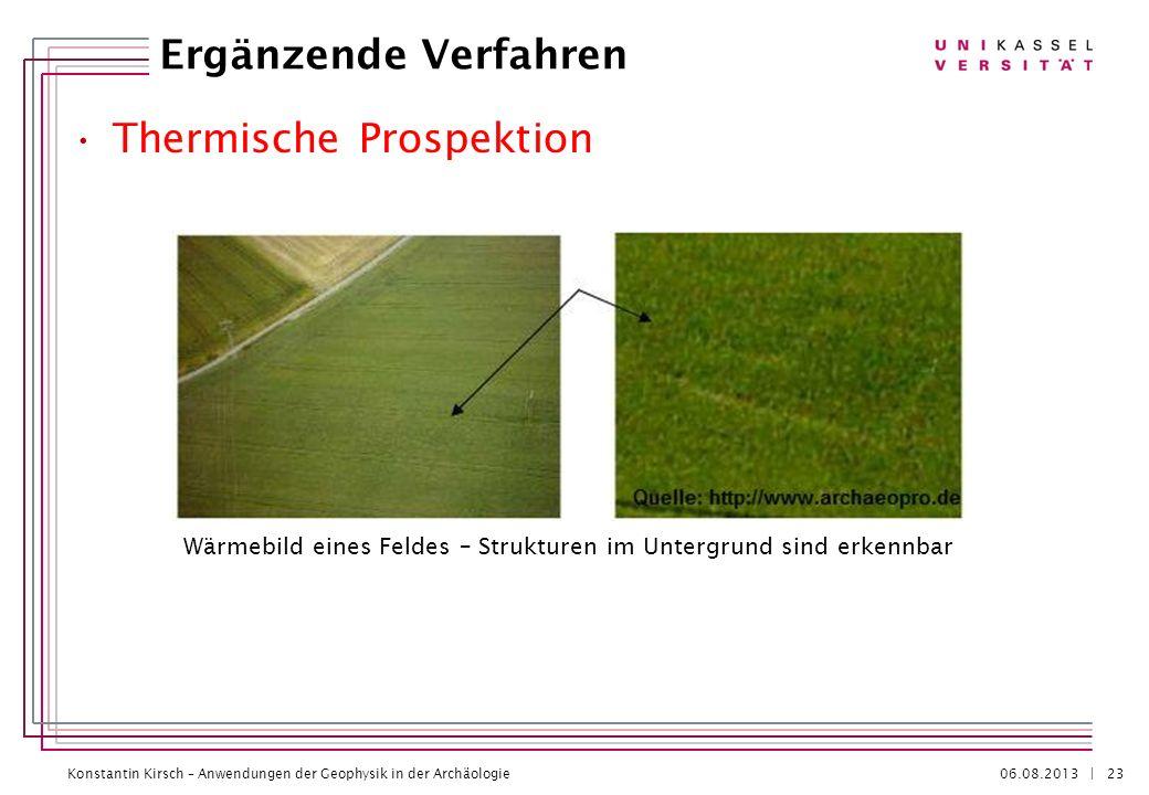Konstantin Kirsch – Anwendungen der Geophysik in der Archäologie 06.08.2013 | Thermische Prospektion Ergänzende Verfahren 23 Wärmebild eines Feldes –