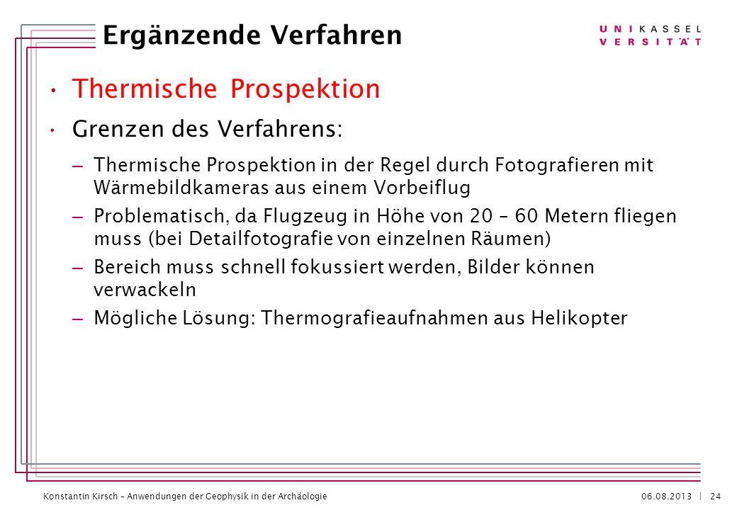 Konstantin Kirsch – Anwendungen der Geophysik in der Archäologie 06.08.2013 | Thermische Prospektion Grenzen des Verfahrens: – Thermische Prospektion